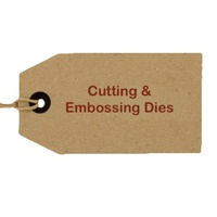 Cutting & Embossing Dies